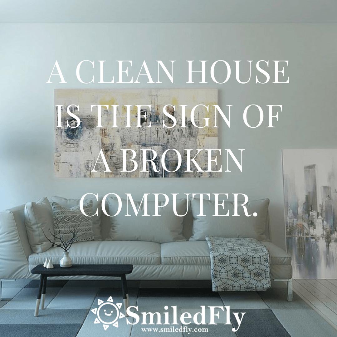 A clean house..